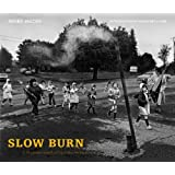 Slow Burn: A Photodocument of Centralia, Pennsylvania (Keystone Books®)