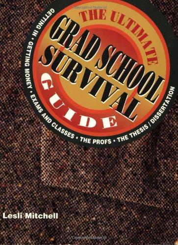 The Ultimate Graduate School Survival Guide (Ultimate Grad School Survival Guide)