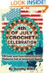 Crochet: 4th of July Crochet Celebrat...