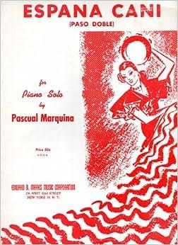 Espana Cani (Paso Doble) for Piano Solo: Pascual Marquina