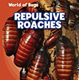 Repulsive Roaches (World of Bugs)