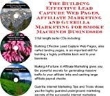 img - for The Guerilla Marketing, Building Effective Lead Capture Web Pages, Affiliate Marketing for Smoke Machines Businesses book / textbook / text book