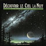 Découvrir le ciel la nuit (French Edition) (2890002667) by Dickinson, Terence