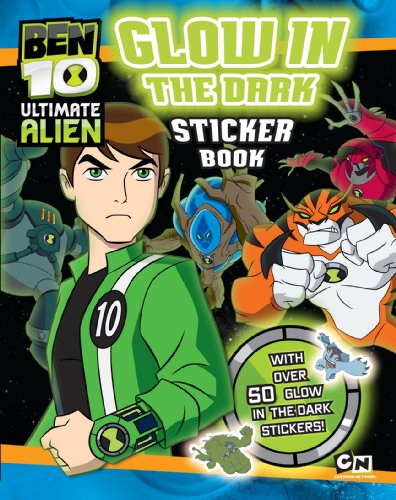 Ben 10 Ultimate Alien Glow in the Dark Sticker Book (Ben 10 Sticker Book)