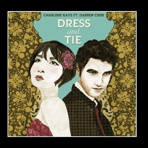 Dress and Tie by Charlene Kaye feat. Darren Criss
