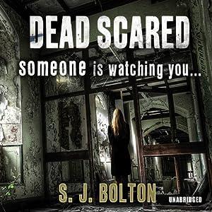 Dead Scared | [S J Bolton]