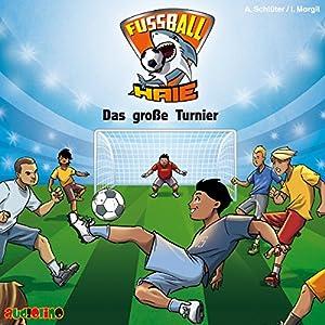Das große Turnier (Fußball-Haie 2) Hörbuch