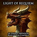 Light of Requiem: Song of Dragons, Book 3 Audiobook by Daniel Arenson Narrated by Tim Campbell