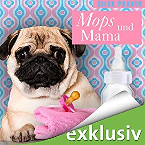 Mops und Mama Hörbuch
