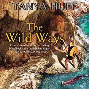 The Wild Ways: Enchantment Emporium, Book 2 | [Tanya Huff]