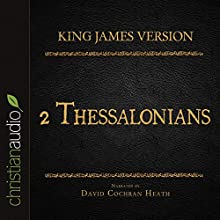 Holy Bible in Audio - King James Version: 2 Thessalonians (       UNABRIDGED) by King James Version Narrated by David Cochran Heath