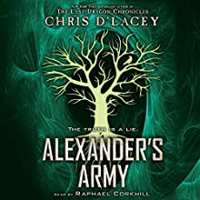 Alexander's Army: Unicorne Files, Book 2 (       UNABRIDGED) by Chris d'Lacey Narrated by Raphael Corkhill