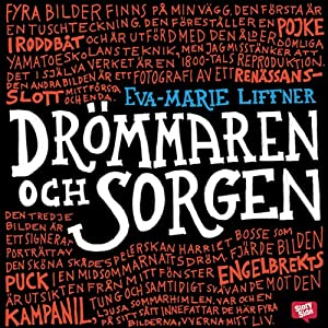 Drömmaren och sorgen [The Dreamer and the Grief] | [Eva-Marie Liffner]