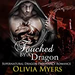 Touched by a Dragon: Supernatural Dragon Pregnancy Romance | Olivia Myers