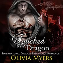 Touched by a Dragon: Supernatural Dragon Pregnancy Romance Audiobook by Olivia Myers Narrated by Frankie Daniels