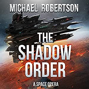 The Shadow Order: A Space Opera Audiobook