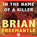 In the Name of a Killer Audiobook by Brian Freemantle Narrated by P.J. Ochlan