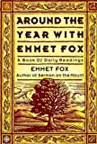 Around the Year with Emmet Fox: A Book of Daily Readings (0062504088) by Fox, Emmet