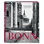Bonn: Von der Rheinreise zu den Ostverträgen. Fotografien 1850-1970