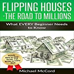 Flipping Houses: Comprehensive Beginner's Guide for Newbies | Michael McCord