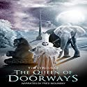 The Queen of Doorways: The Doorways Saga 3 Audiobook by Tim O'Rourke Narrated by Fred Wolinsky