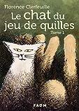 Le chat du jeu de quilles: Tome 1 : Qui a tué le père Pommier ?