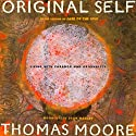 The Original Self (       UNABRIDGED) by Thomas Moore Narrated by Thomas Moore