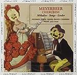 Meyerbeer / Cherubini : M�lodies - Le...
