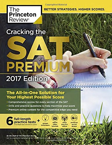Cracking the SAT Premium Edition with 6 Practice Tests, 2017: The All-in-One Solution for Your Highest Possible Score (College Test Preparation) (Sat Prep College Board compare prices)