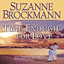 Time Enough for Love Audiobook by Suzanne Brockmann Narrated by Susan Boyce