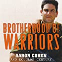 Brotherhood of Warriors: Behind Enemy Lines with a Commando in One of the World's Most Elite Counterterrorism Units (       UNABRIDGED) by Aaron Cohen, Douglas Century Narrated by David Drummond