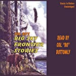 Colonel Bo's Big Sky Frontier Stories | Colonel