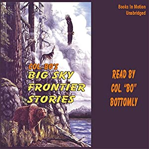 Colonel Bo's Big Sky Frontier Stories | [Colonel