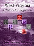 West Virginia: A History for Beginners