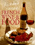 Richard Olney's French Wine & Food: A Wine Lover's Cookbook (1566562260) by Richard Olney