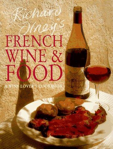 Richard Olney's French Wine & Food: A Wine Lover's Cookbook by Richard Olney