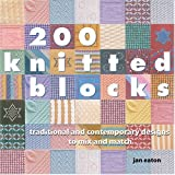 200 Knitted Blocks: Traditional and Contemporary Designs to Mix and Match (1564775968) by Eaton, Jan