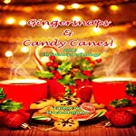 Gingersnaps & Candy Canes: Christmas 2013 Anthology | Susan Sundwall,Christine Collier,Bobbie Shafer,Catherine A. MacKenzie,Mary C. Ryan,Justine Johnston Hemmestad,Marion Tickner