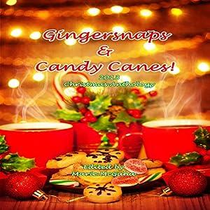 Gingersnaps & Candy Canes: Christmas 2013 Anthology | [Susan Sundwall, Christine Collier, Bobbie Shafer, Catherine A. MacKenzie, Mary C. Ryan, Justine Johnston Hemmestad, Marion Tickner]