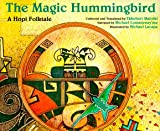 The Magic Hummingbird: A Hopi Folktale