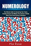 Numerology: The Ultimate Guide To Unc...