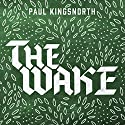 The Wake Audiobook by Paul Kingsnorth Narrated by Simon Vance