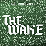 The Wake | Paul Kingsnorth