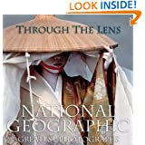 Through the Lens: National Geographic Greatest Photographs (National Geographic Collectors Series)