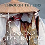 Through the Lens: National Geographic Greatest Photographsby National Geographic