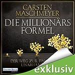 Die Million�rsformel: Der Weg zur fin...