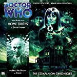 Home Truths: Doctor Who: The Companion Chronicles | Simon Guerrier