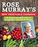 Rose Murrays New Vegetable Cookbook: 250+ delicious and simple recipes for 35 vegetables -- favourites old and new