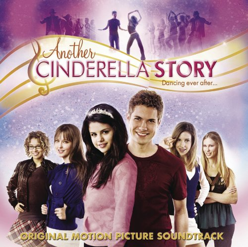Another Cinderella Story by From the Motion Picture: Another Cinderella Story