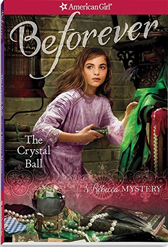 the-crystal-ball-a-rebecca-mystery-american-girl-beforever-mysteries